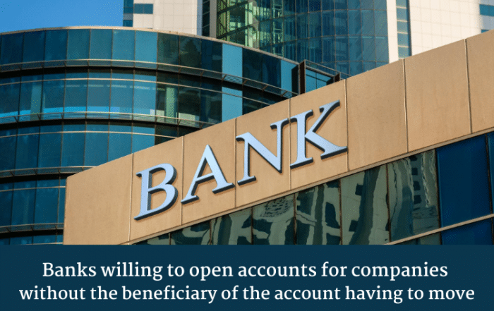 Banks willing to open accounts for companies without the beneficiary of the account having to move