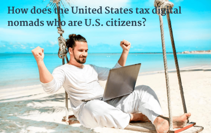 How does the United States tax digital nomads who are U.S. citizens?