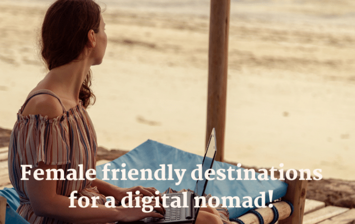 Female friendly destinations for a digital nomad!