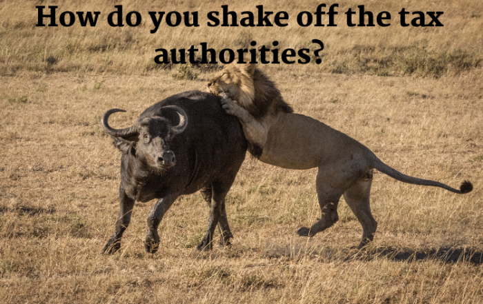 How do you shake off the tax authorities?