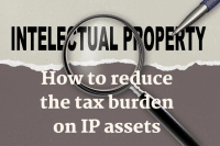 How to reduce the tax burden on IP assets