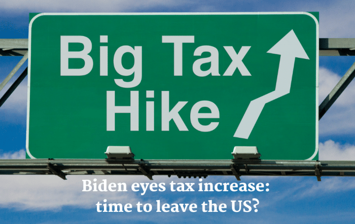 Biden eyes tax increase: time to leave the US?