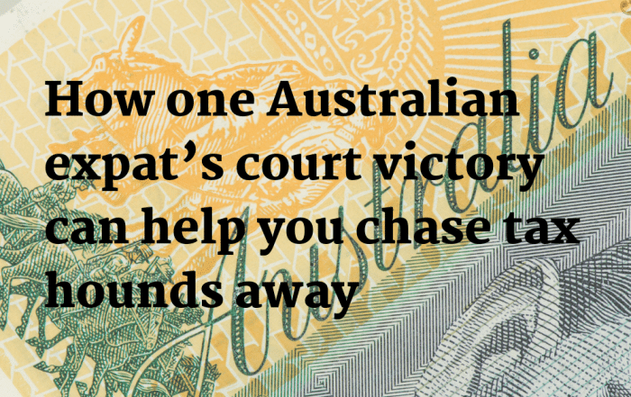 How one Australian expat's court victory can help you chase tax hounds away