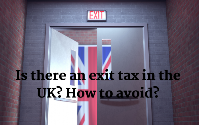 Is there an exit tax in the UK How to avoid